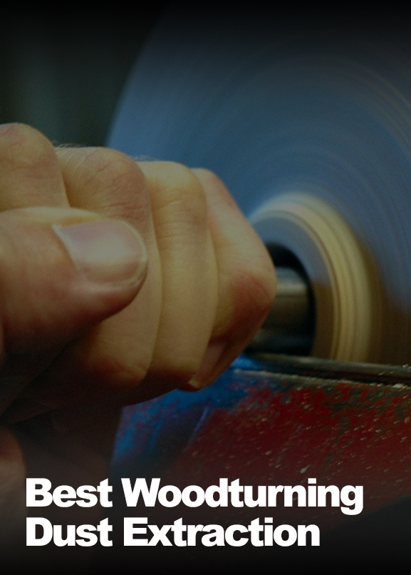 Best Woodturning Dust Extraction